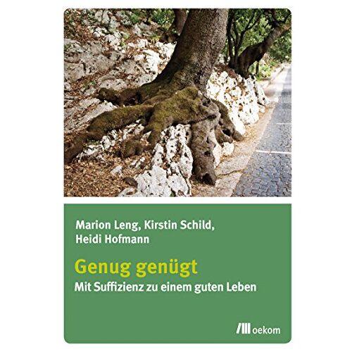 Marion Leng - Genug genügt: Mit Suffizienz zu einem guten Leben - Preis vom 18.04.2021 04:52:10 h