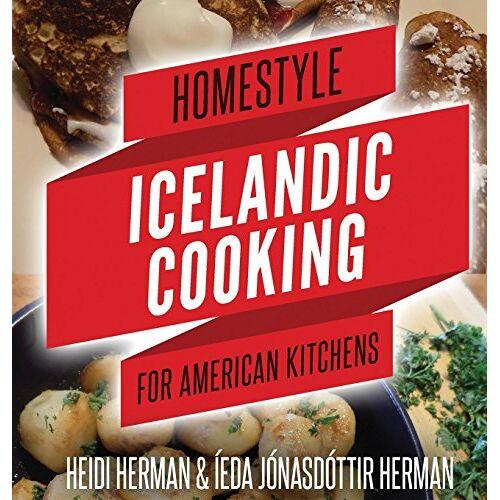 Heidi Herman - Homestyle Icelandic Cooking for American Kitchens - Preis vom 03.04.2020 04:57:06 h