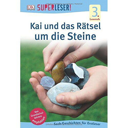 - SUPERLESER! Kai und das Rätsel um die Steine: 3. Lesestufe Sach-Geschichten für Leseprofis - Preis vom 05.12.2020 06:00:20 h