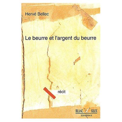 Hervé Bellec - Le beurre et l'argent du beurre - Preis vom 19.10.2020 04:51:53 h