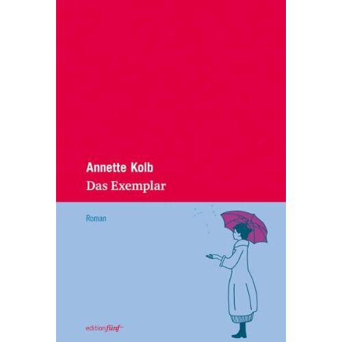 Annette Kolb - Das Exemplar. Roman - Preis vom 08.04.2020 04:59:40 h
