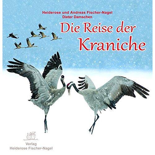 Andreas Fischer-Nagel - Die Reise der Kraniche - Preis vom 27.02.2021 06:04:24 h