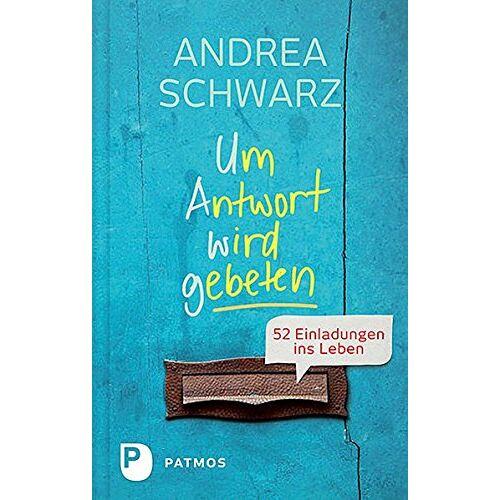 Andrea Schwarz - Um Antwort wird gebeten - 52 Einladungen ins Leben - Preis vom 05.04.2020 05:00:47 h