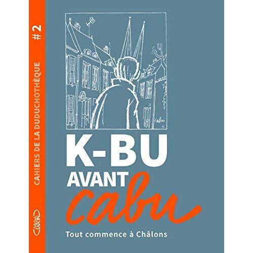 - Cahiers de la duduchotèque #2 K-BU avant Cabu (2) - Preis vom 21.10.2020 04:49:09 h