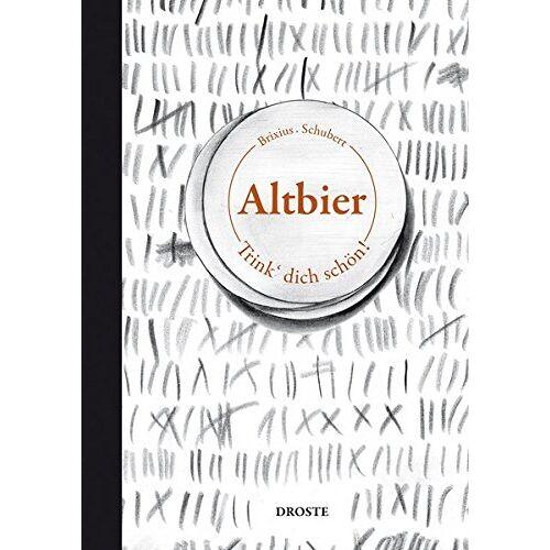Simon Brixius - Altbier: Trink' dich schön! - Preis vom 05.09.2020 04:49:05 h