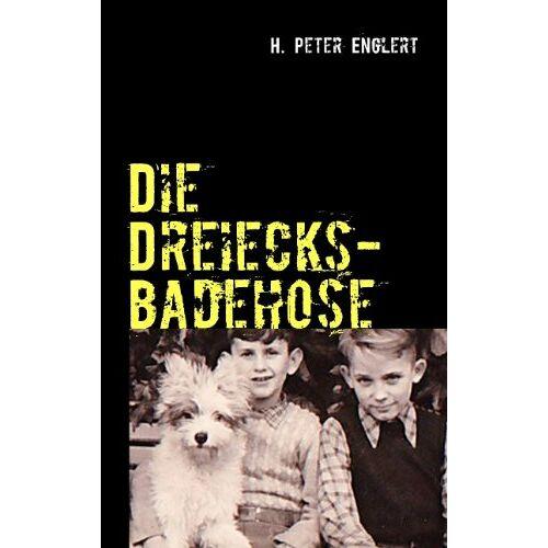 Englert, H. Peter - Die Dreiecksbadehose: Kurzgeschichten - Preis vom 20.10.2020 04:55:35 h