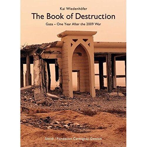 Kai Wiedenhöfer - Book of Destruction: Gaza - One Year After the 2009 War - Preis vom 20.10.2020 04:55:35 h