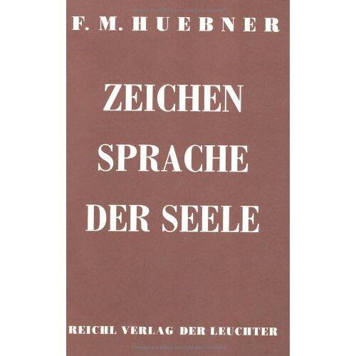Huebner, Friedrich M - Zeichensprache der Seele - Preis vom 13.05.2021 04:51:36 h