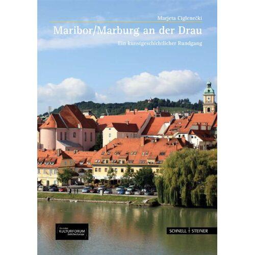 Marjeta Ciglenecki - Maribor / Marburg a.d. Drau: Ein kunstgeschichtlicher Rundgang - Preis vom 22.10.2020 04:52:23 h