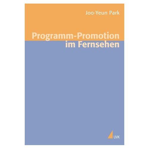 Joo-Yeun Park - Programm-Promotion im Fernsehen (Medien und Märkte) - Preis vom 24.01.2021 06:07:55 h