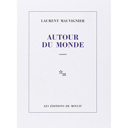 Laurent Mauvignier - Autour du monde - Preis vom 01.03.2021 06:00:22 h
