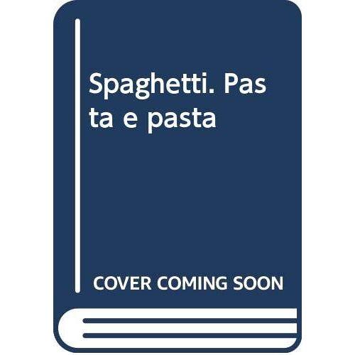 - Spaghetti. Pasta e pasta - Preis vom 20.10.2020 04:55:35 h
