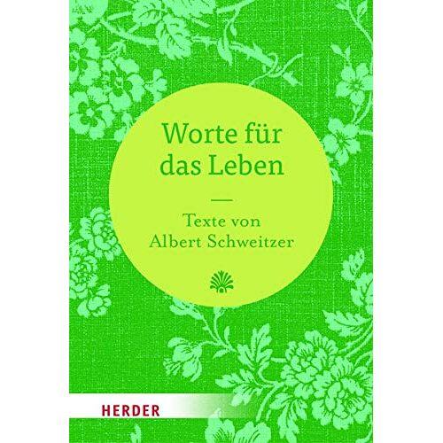 Albert Schweitzer - Worte für das Leben: Texte von Albert Schweitzer - Preis vom 20.10.2020 04:55:35 h