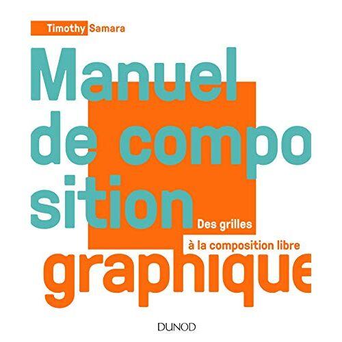 - Manuel de composition graphique : Des grilles à la composition libre - Preis vom 13.05.2021 04:51:36 h