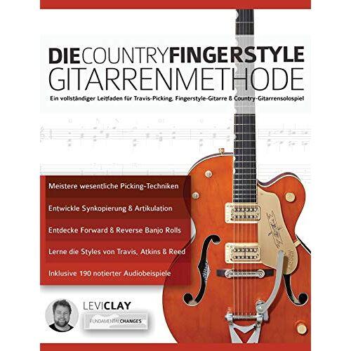 Levi Clay - Die Country-Fingerstyle Gitarrenmethode: Ein vollständiger Leitfaden für Travis-Picking, Fingerstyle-Gitarre, & Country-Gitarrensolospiel (Countrygitarre spielen, Band 2) - Preis vom 13.05.2021 04:51:36 h