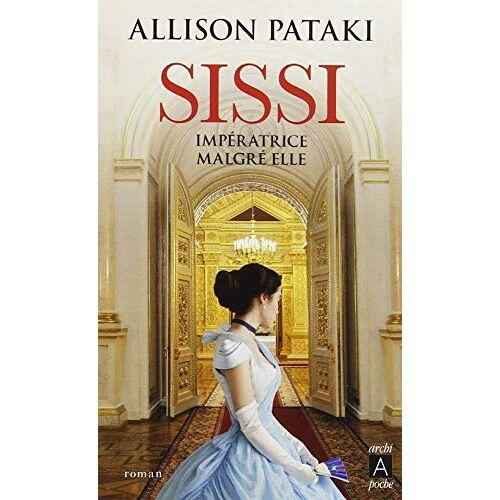 - Sissi, impératrice malgré elle - Preis vom 03.03.2021 05:50:10 h