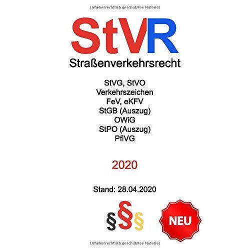 RS Gesetzestexte - Straßenverkehrsrecht (StVR) 2020: Rechtsstand: 28. April 2020 - StVO Novelle - StVG - Straßenverkehrsordnung (StVO) NEU - eKFV - Fahrerlaubnis-Verordnung (FeV) - StGB (Auszug) - StPO (Auszug) - Preis vom 26.01.2021 06:11:22 h