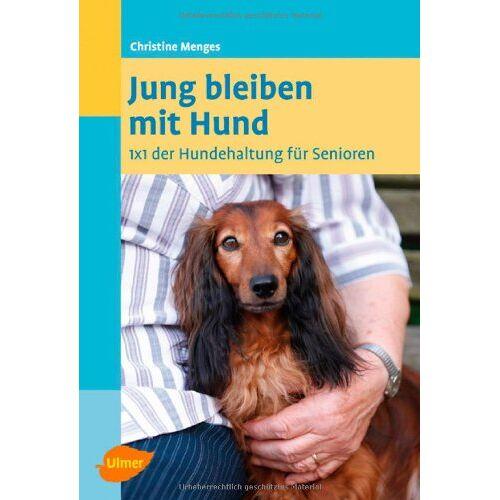 Christine Menges - Jung bleiben mit Hund: 1 x 1 der Hundehaltung für Senioren - Preis vom 19.01.2020 06:04:52 h