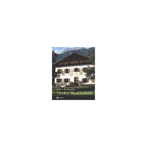 Klaus Markovits - Tiroler Bauernhöfe. Bäuerliche Anwesen in Nord- und Osttirol - Preis vom 24.02.2021 06:00:20 h