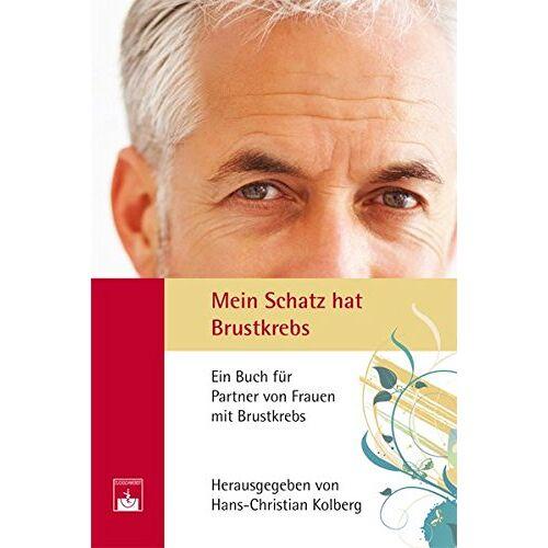 H.-C. Kolberg - Mein Schatz hat Brustkrebs - Preis vom 04.05.2021 04:55:49 h
