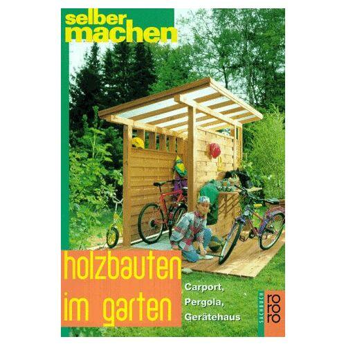 Erika Heide - Holzbauten im Garten. Carport, Pergola, Gerätehaus. - Preis vom 03.05.2021 04:57:00 h