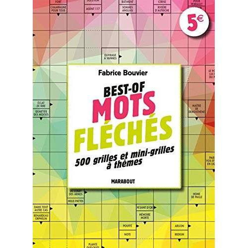 Fabrice Bouvier - Best of mots fléchés : 500 grilles et mini-grilles à thèmes - Preis vom 20.10.2020 04:55:35 h