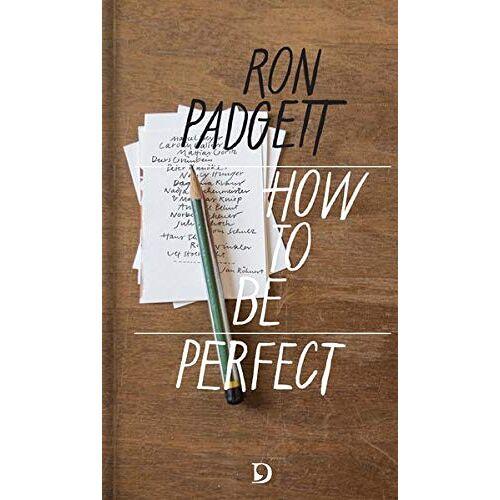 Ron Padgett - Perfekt sein / How to Be Perfect: und 15 Variationen deutschsprchiger Autor*Innen: Ein Gedicht von Ron Padgett (englisch / deutsch) mit 15 Variationen - Preis vom 10.05.2021 04:48:42 h