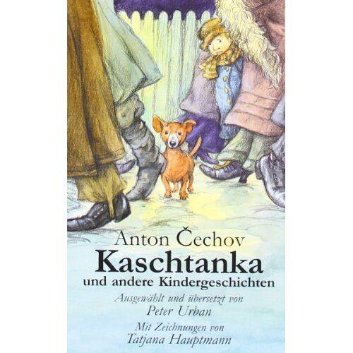 Anton Tschechow - Kaschtanka und andere Kindergeschichten - Preis vom 10.05.2021 04:48:42 h