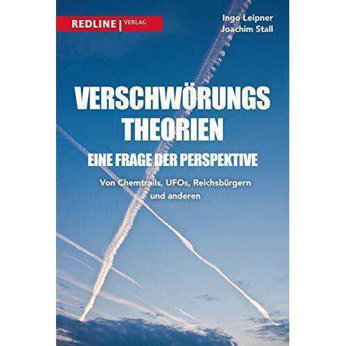 Ingo Leipner - Verschwörungstheorien - eine Frage der Perspektive: Von Chemtrails, Ufos, Reptiloiden und Reichsbürgern - Preis vom 05.05.2021 04:54:13 h