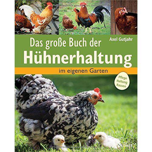 Axel Gutjahr - Das große Buch der Hühnerhaltung: im eigenen Garten - Pflege, Haltung, Rassen - Preis vom 21.10.2020 04:49:09 h