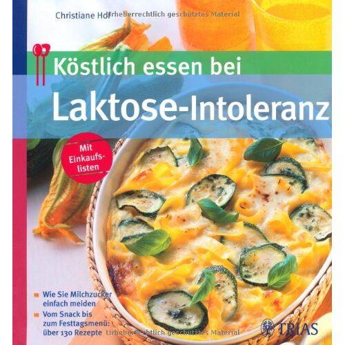 Christiane Hof - Köstlich essen bei Laktose-Intoleranz - Preis vom 10.05.2021 04:48:42 h