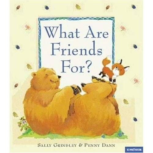 Sally Grindley - What Are Friends for - Preis vom 18.10.2020 04:52:00 h
