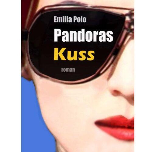 Emilia Polo - Pandoras Kuss (Emilia Polos Pandora, Band 1) - Preis vom 20.10.2020 04:55:35 h