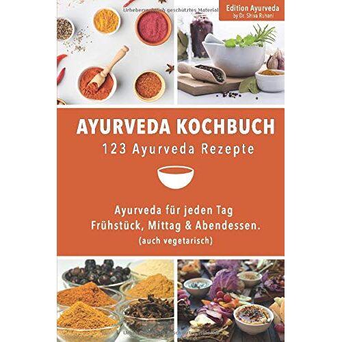 Edition Ayurveda - Ayurveda Kochbuch - 123 Ayurveda Rezepte: Ayurveda für jeden Tag – Frühstück, Mittag & Abendessen. (auch vegetarisch) - Preis vom 15.01.2021 06:07:28 h