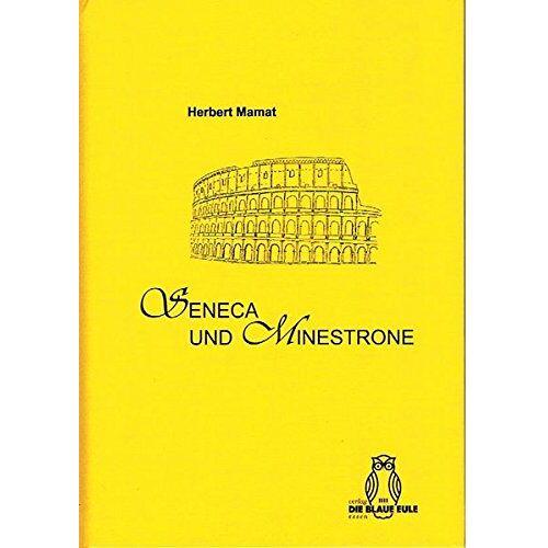 Herbert Mamat - Seneca und Minestrone - Preis vom 14.05.2021 04:51:20 h