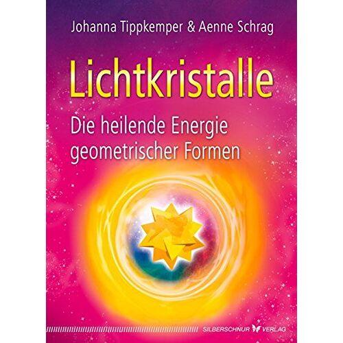 Johanna Tippkemper - Lichtkristalle - Die heilende Energie geometrischer Formen - Preis vom 18.04.2021 04:52:10 h
