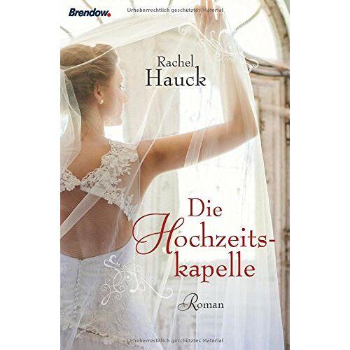 Rachel Hauck - Die Hochzeitskapelle: Roman - Preis vom 28.03.2020 05:56:53 h
