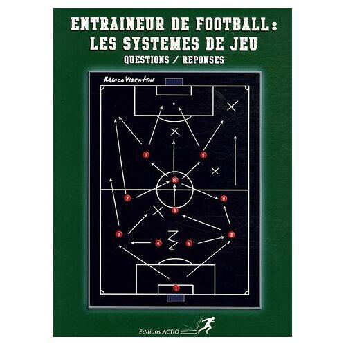 Mirco Visentini - Entraîneur de Football : Les systèmes de jeu en questions/réponses - Preis vom 21.10.2020 04:49:09 h