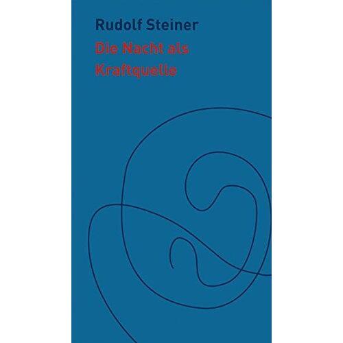Rudolf Steiner - Die Nacht als Kraftquelle (Die kleinen Begleiter) - Preis vom 31.03.2020 04:56:10 h