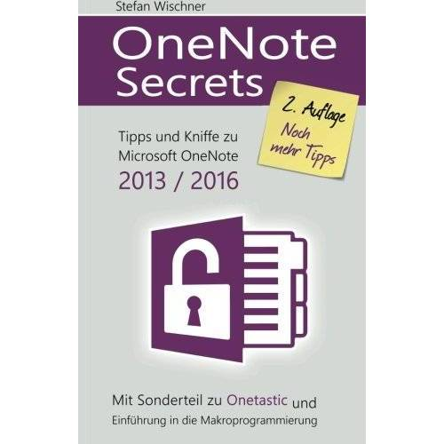 Stefan Wischner - OneNote Secrets: Tipps und Kniffe zu Microsoft OneNote 2013 / 2016 - Preis vom 18.10.2020 04:52:00 h