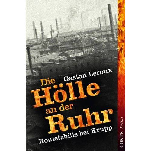 Gaston Leroux - Die Hölle an der Ruhr: Rouletabille bei Krupp - Preis vom 18.04.2021 04:52:10 h