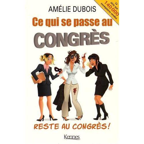 Amélie Dubois - Ce qui se passe au congrès reste au congrès - Preis vom 21.04.2021 04:48:01 h