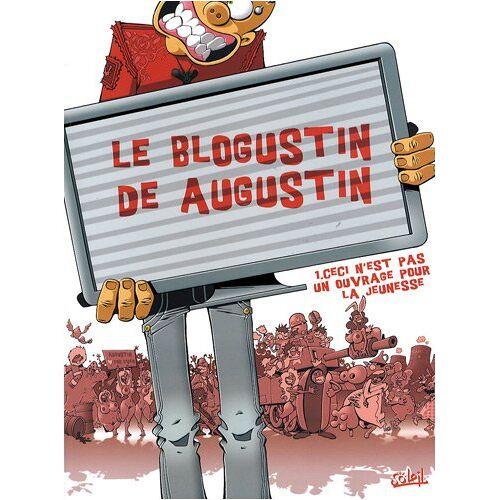 Augustin - Le blogustin de Augustin : Ceci n'est pas un ouvrage pour la jeunesse - Preis vom 28.02.2021 06:03:40 h