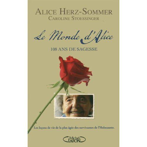 Alice Herz-Sommer - Le monde d'Alice - 108 ans de sagesse - Preis vom 14.01.2021 05:56:14 h
