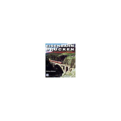 Markus Widmer - Eisenbahnbrücken. Schweiz, Deutschland, Österreich - Preis vom 26.11.2020 05:59:25 h