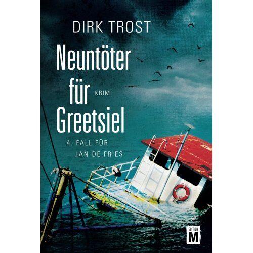 Dirk Trost - Neuntöter für Greetsiel (Jan de Fries, Band 4) - Preis vom 28.02.2021 06:03:40 h
