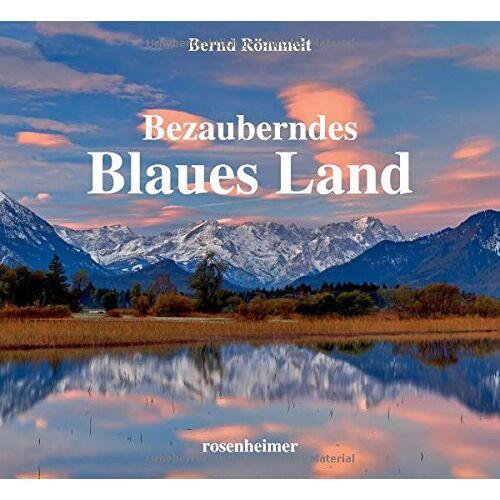 Bernd Römmelt - Bezauberndes Blaues Land - Preis vom 11.05.2021 04:49:30 h