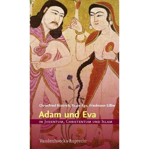 Christfried Böttrich - Adam und Eva in Judentum, Christentum und Islam (In Judentum, Christentum, Islam) - Preis vom 25.02.2021 06:08:03 h