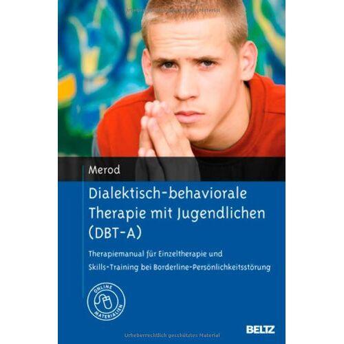 Rudi Merod - Dialektisch-behaviorale Therapie mit Jugendlichen (DBT-A): Therapiemanual für Einzeltherapie und Skills-Training bei Borderline-Persönlichkeitsstörung. Mit Online-Materialien - Preis vom 01.11.2020 05:55:11 h