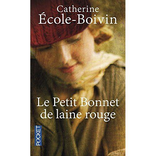Catherine Ecole-Boivin - Le petit bonnet de laine rouge - Preis vom 20.10.2020 04:55:35 h